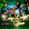 Long Long Time - Anthony G feat Going It Alone