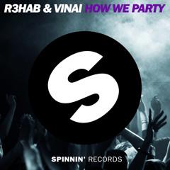 R3HAB & VINAI - How We Party