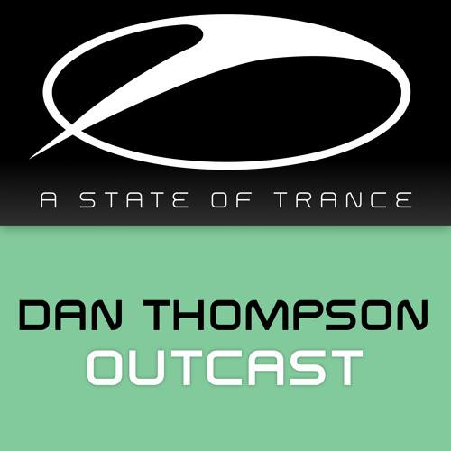 Dan Thompson - Outcast [A State Of Trance Episode 674] [OUT NOW!]