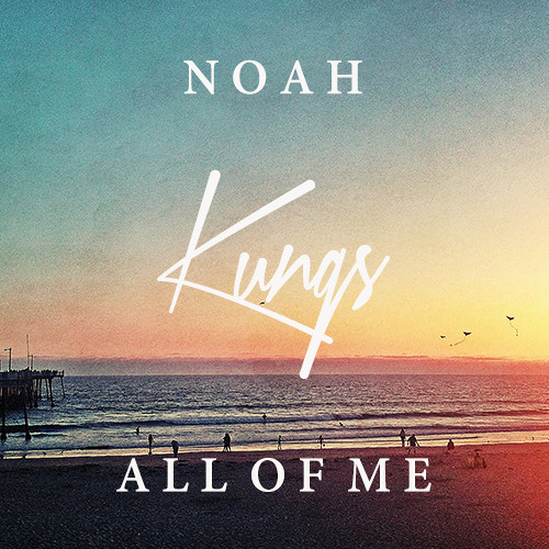 John Legend - All Of Me (Kungs & Noah Cover)