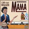 LMS Ft HAD, Aless - Mama