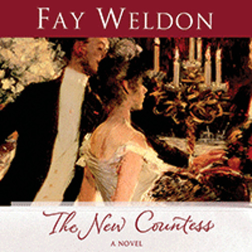 THE NEW COUNTESS By Fay Weldon, Read By Katherine Kellgren
