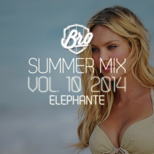 Tim Gunter & BroBible present: Summer Mix 2014 Vol. 10 ft. Elephante