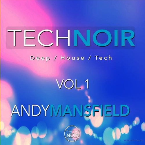 Tech Noir Vol 1 - Andy Mansfield