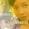 Degreezº x Gina Thompson - Things You Do (Remastered)