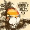 Turby's Summer 2014 #TWERK MIX