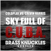 Sky Full Of C.U.B.A. (Brass Knuckles Bootleg)