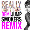 Demi Lovato - Really Dont Care - Jump Smokers Remix