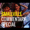EXTRA - Smallville - 4x08 - Spell - Commentary Special