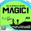 Rude (DJ E-Man x Ikon Remix)