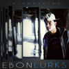 Ebon Lurks - Breaking News (Prod. By The Shah Bros.)