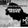 Breaking Silence - Harnish Ft. Ryan Christian