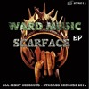 [STR011] Ward Music - Scarface (Original Mix) OUT NOW ON BEATPORT!!!