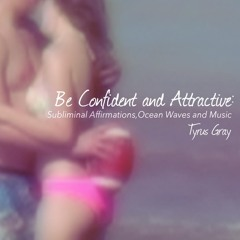 Be Confident and Attractive: Subliminal Affirmations (Ocean Waves and Music)