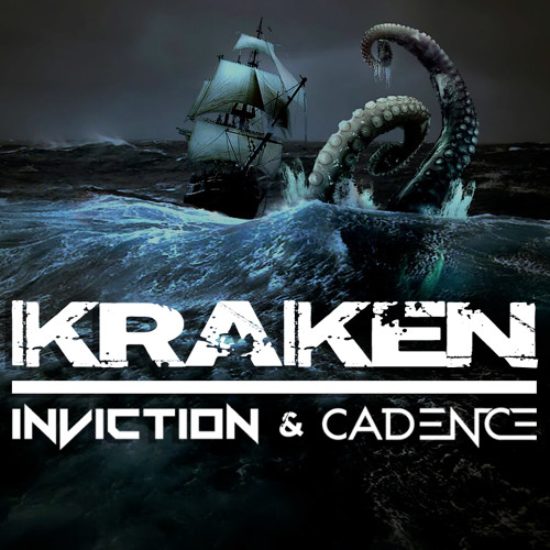 Inviction, Cadence - Kraken (Original Mix)