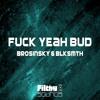 BLKSMTH & BROSINSKY - Fuck Yeah Bud (18th August)