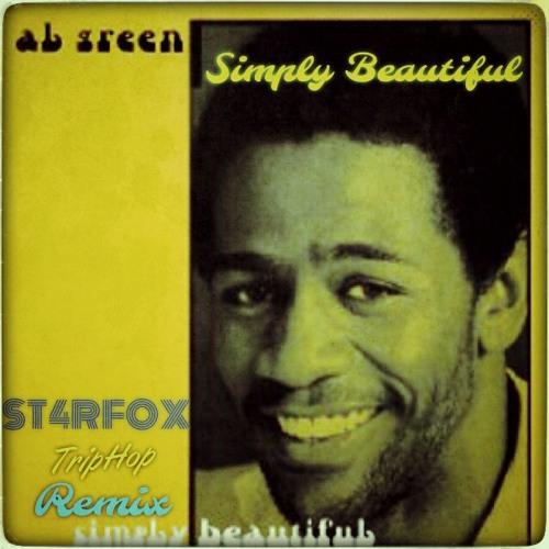 """Al Green - """"Simply Beautiful"""" (ST4RFOX Remix)"""
