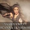Yaar Na Miley (Kick) Musicana & Dj Nikhil Edit Snippet