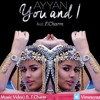 You And I - Ayyan feat F.Charm
