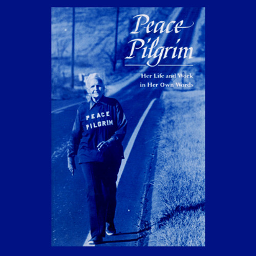 Peace Pilgrim: Her Life and Work In Her Own Words - Audio Book