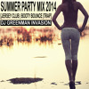 Summer Party Mix 2014 - DJ Greenman Invasion (Jersey club - Booty bounce - Trap)
