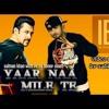 Yaar Naa Miley - Exclusive Remix (New Rap)  Kick  Yo Yo Honey Singh  Salman Khan