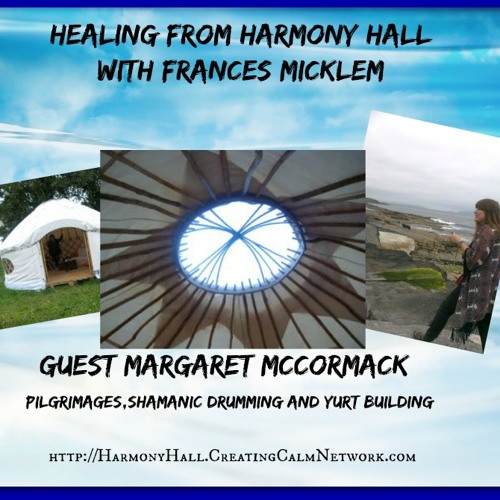 Healing From Harmny Hall with Frances Micklem and guest, Margaret McCormack