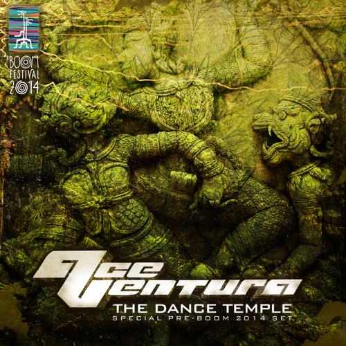 ACE VENTURA - THE DANCE TEMPLE MIX - special pre Boom 2014 set