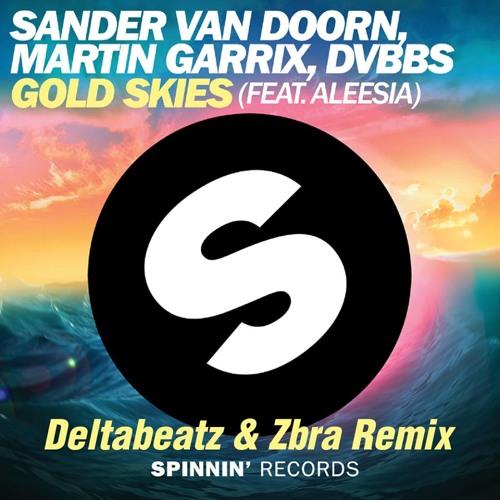 Sander van Doorn, Martin Garrix, DVBBS - Gold Skies (Deltabeatz & Zbra Remix)