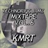 Technorific Jamz Mixtape Vol.6 // KMRT