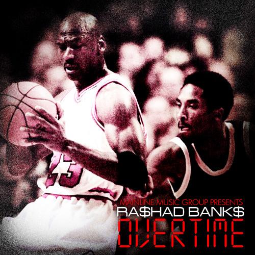 Ra$had Bank$ - Overtime [Prod. By Deezyana]