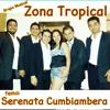 Grupo Zona Tropical - Serenata Cumbiambera