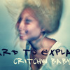 08 - Hard To Explain feat. Critchin Baby
