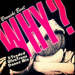 Bronski Beat - Why (X-Tended UltraTraxx Dance Mix)