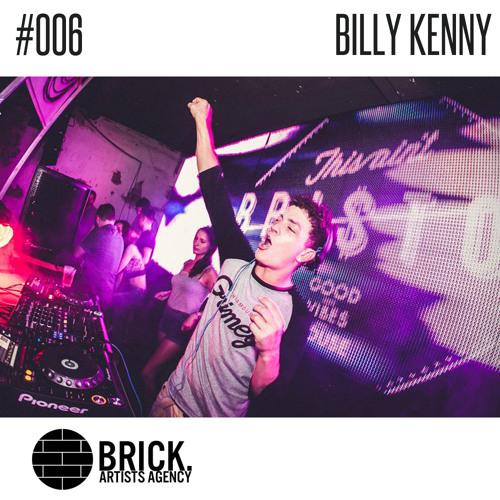 Brick Mixtape #006 - BILLY KENNY -