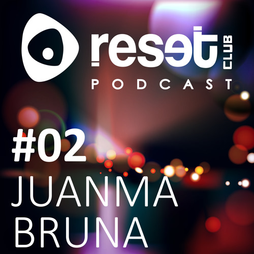 Reset Club Podcast #02 by JuanmaBruna (FREE DOWNLOAD)