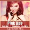 Pink Lips - Dj Nishant Mix