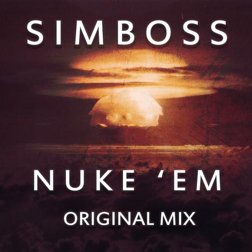 Simboss - Nuke 'Em (Original Mix)
