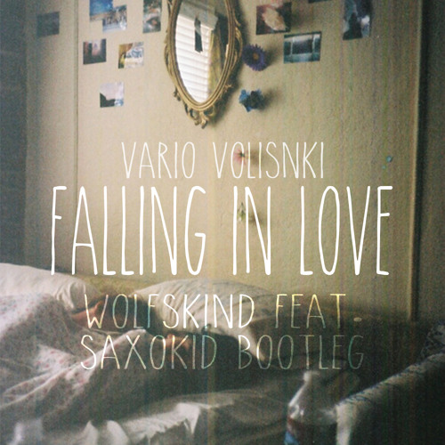 Falling In Love (wolfskind Feat. Saxokid Bootleg)