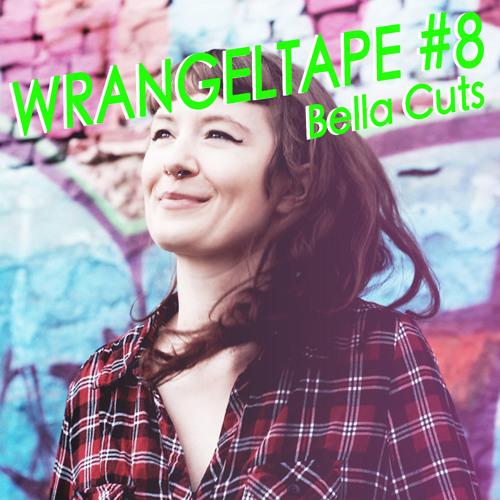 Wrangeltape # 8  Bella Cuts