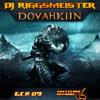 DJ Riggsmeister - Dovahkiin (Skyrim Theme Remix)