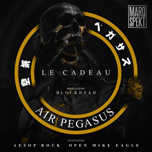 MarQ Spekt & Blockhead - Air Pegasus (Le Cadeau) feat. Aesop Rock & Open Mike Eagle