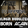 Ahzee - Born Again (Latin Bootleg) [DJ SHRIEK]
