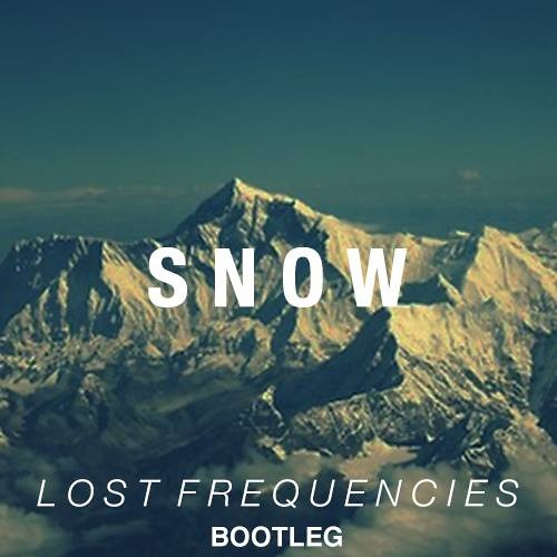 RHCP - Snow (Lost Frequencies Remix)