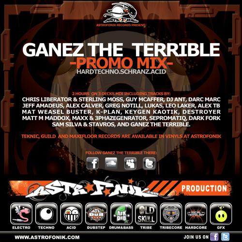 Ganez The Terrible - Astrofonik Promo Mix 01 (2012)