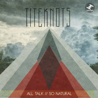 Titeknots - All Talk