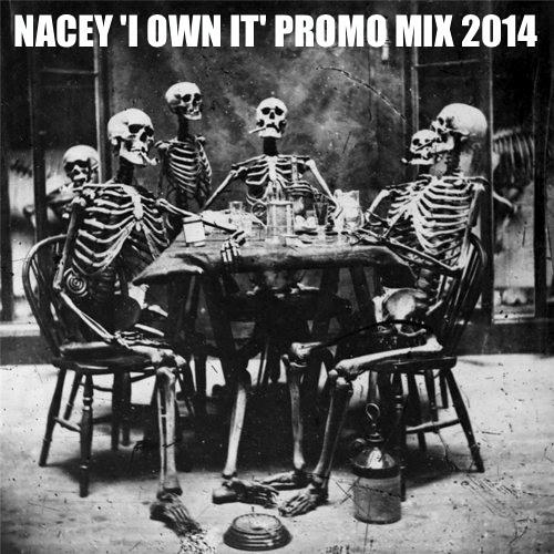 Nacey - I Own It - Promo Mix 2014