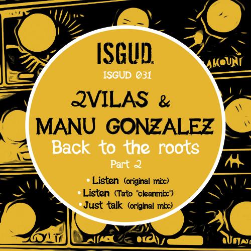 ISGUD031 2VILAS & MANU GONZALEZ  - Just talk (Original mix)