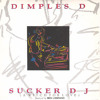 Dimples D - Sucker Drums