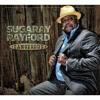 Sugaray Rayford - Blues Award Winner Latest LP Dangerous